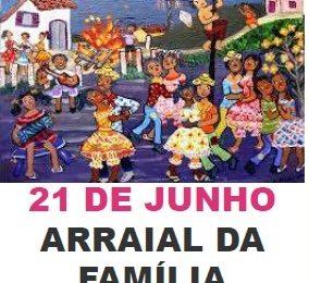 """""""ARRAIAL DA FAMÍLIA"""" (21/06/2019, na EB2,3 Irmãos Passos, pelas 19h15)"""