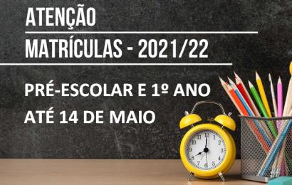 ATENÇÃO – MATRÍCULAS 2021/22